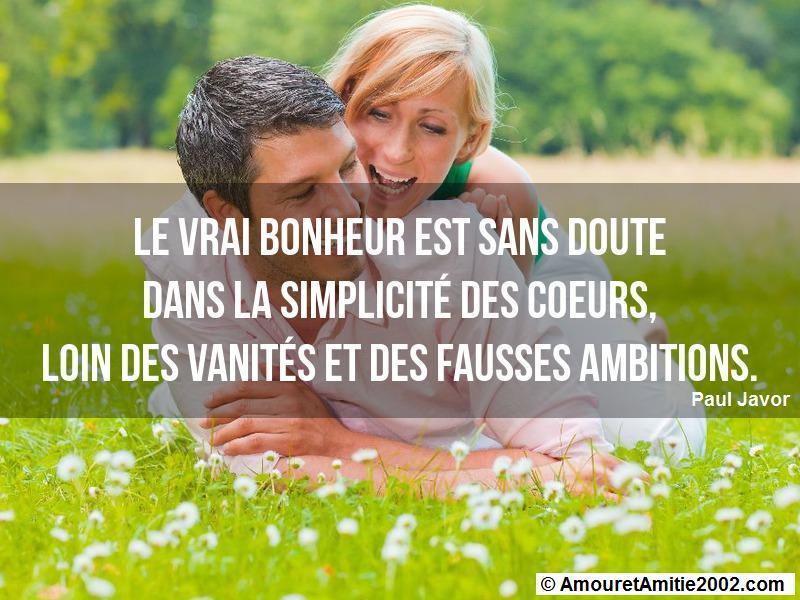 le vrai bonheur est sans doute dans la simplicité des coeurs