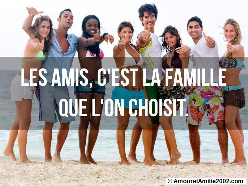 les amis c'est la famille que l'on choisit