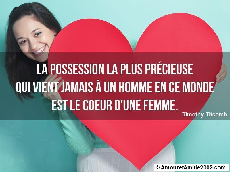 la possession la plus précieuse qui vient jamais à un homme en ce monde est le coeur d'une femme