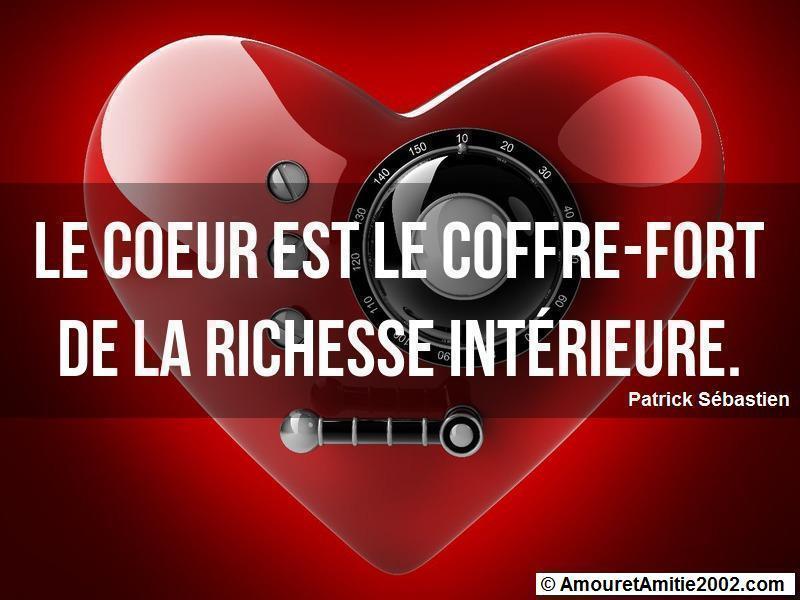 le coeur est le coffre-fort de la richesse intérieure