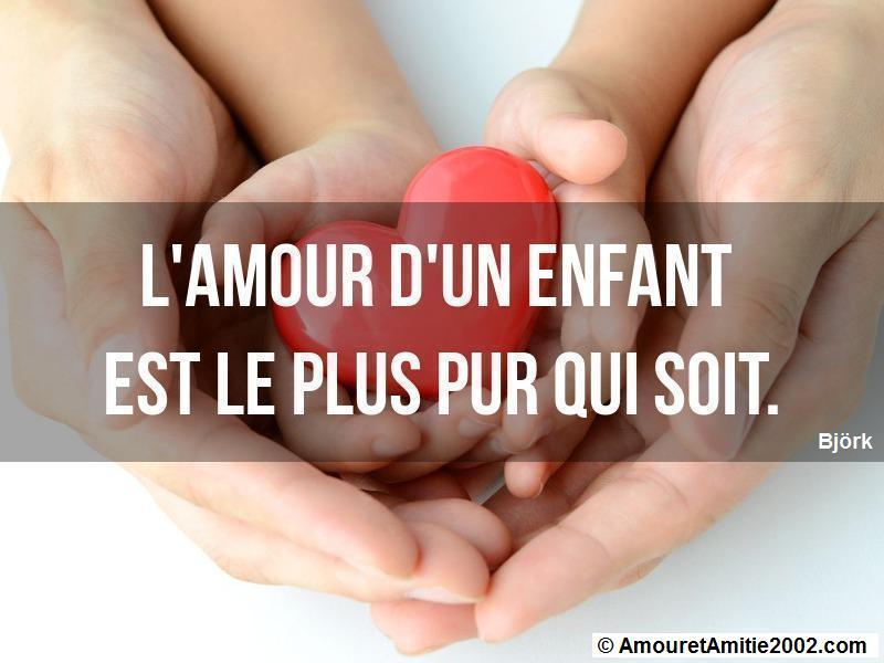 l'amour d'un enfant est le plus pur qui soit