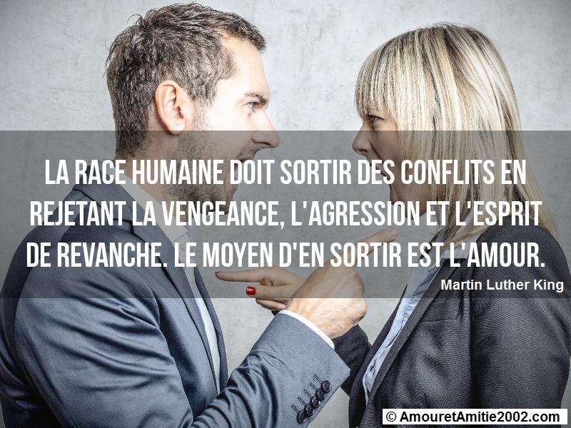 la race humaine doit sortir des conflits en rejetant la vengeance