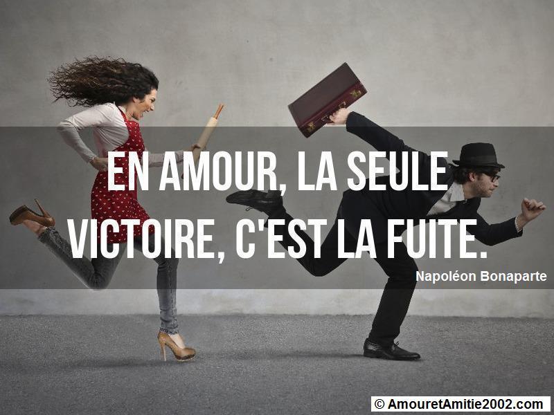 en amour la seule victoire c'est la fuite
