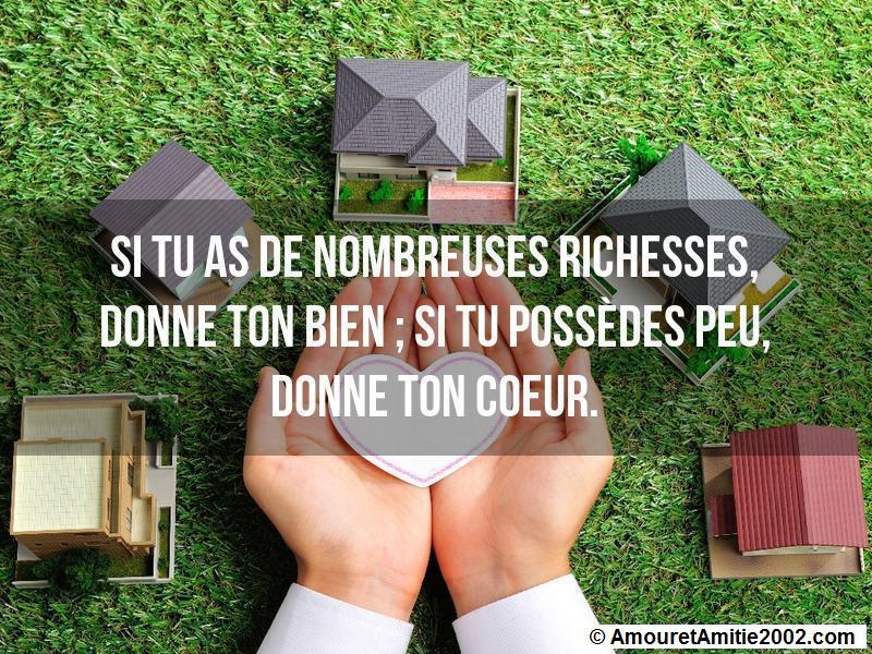 si tu as de nombreuses richesses donne ton bien