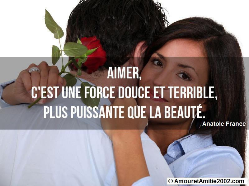 Citation Amour Aimer C Est Une Force Douce Et Terrible
