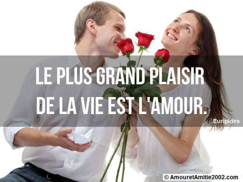 le plus grand plaisir de la vie est l'amour