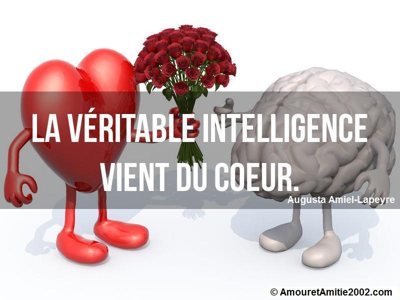 la véritable intelligence vient du coeur