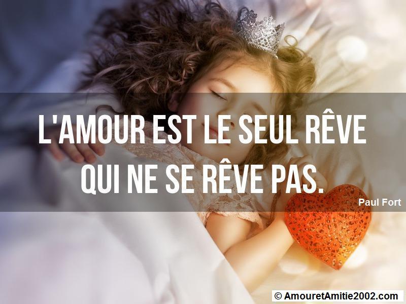 l'amour est le seul rêve qui ne se rêve pas