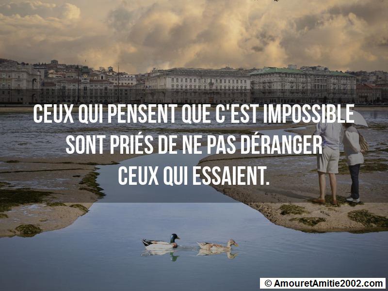 ceux qui pensent que c'est impossible sont priés de ne pas déranger ceux qui essaient