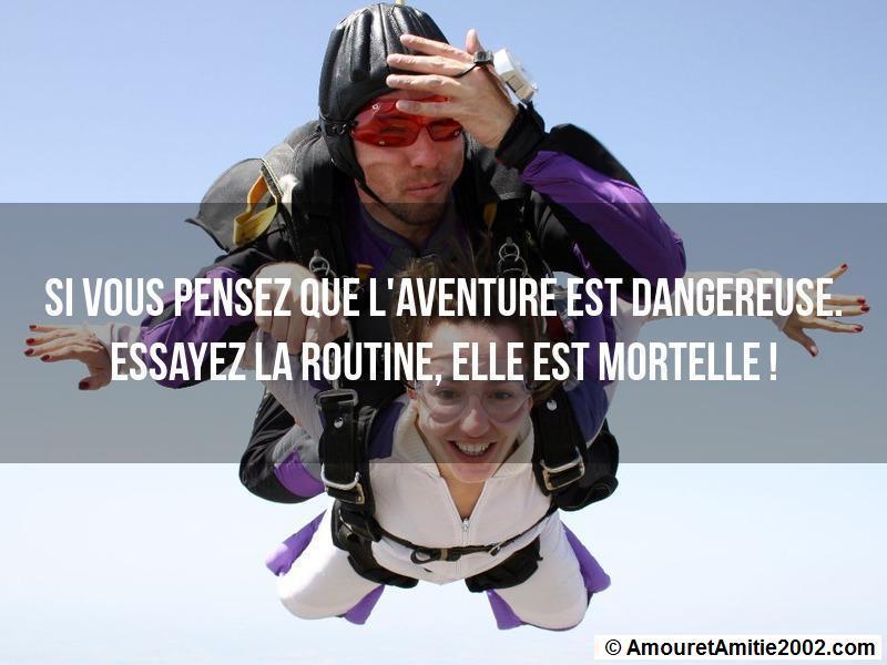 si vous pensez que l'aventure est dangereuse