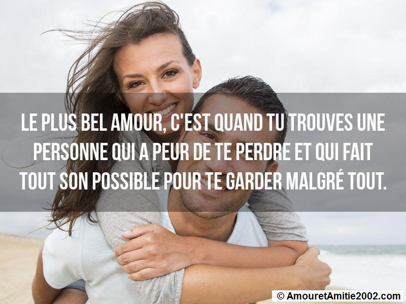 le plus bel amour, c'est quand tu trouves une personne qui a peur de te perdre
