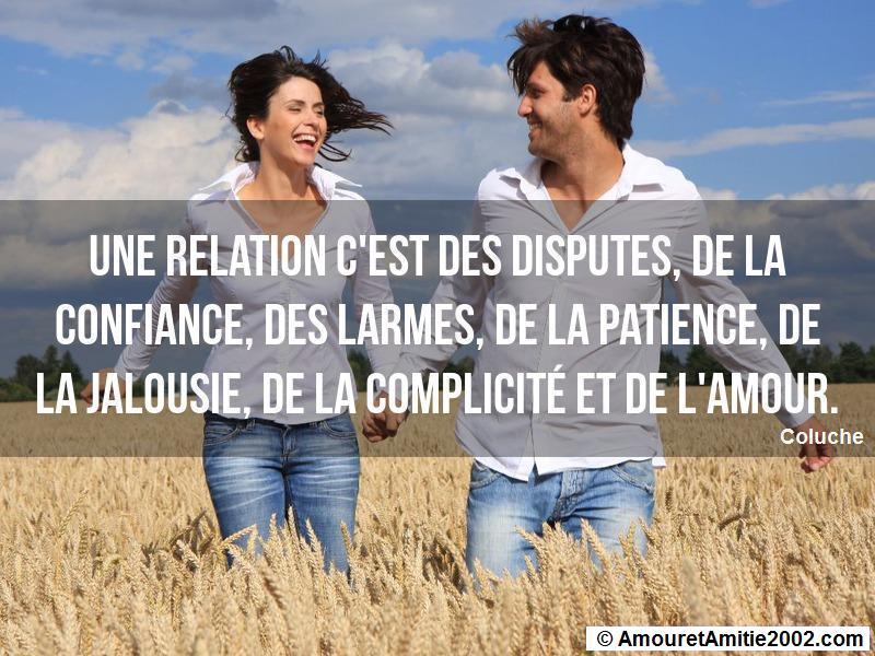 une relation c'est des disputes, de la confiance, des larmes, de la patience