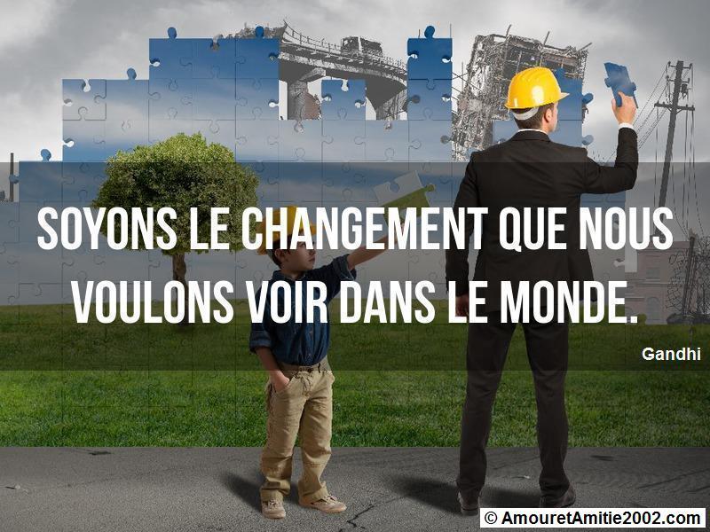 soyons le changement que nous voulons voir dans le monde