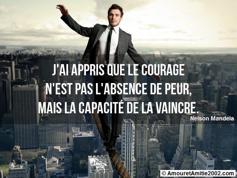 j'ai appris que le courage n'est pas l'absence de peur