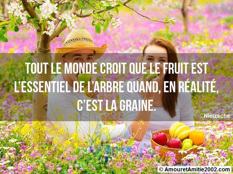 tout le monde croit que le fruit est l'essentiel de l'arbre