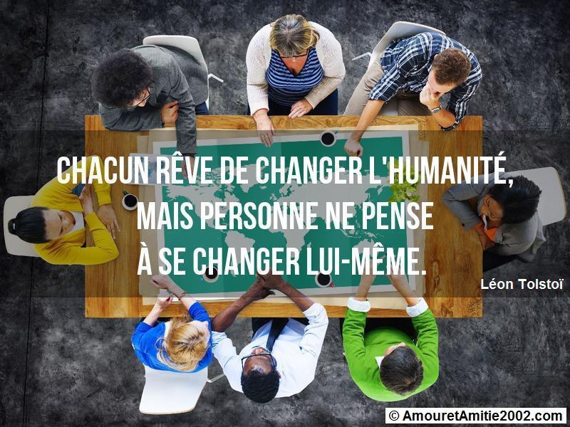 chacun rêve de changer l'humanité