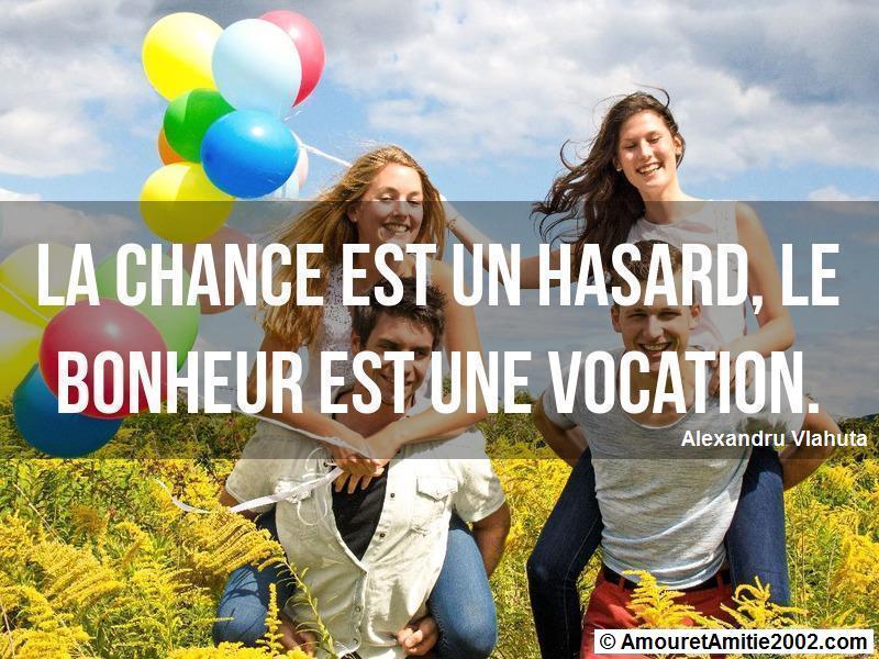 la chance est un hasard le bonheur est une vocation