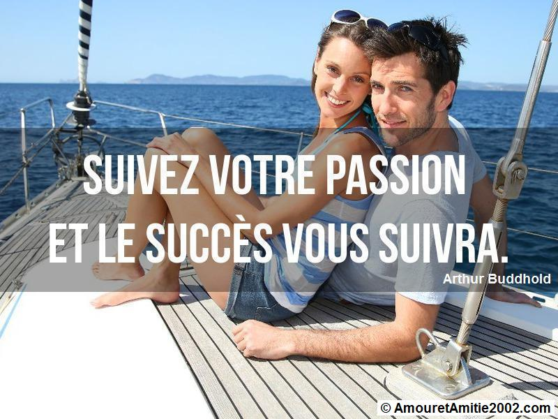 suivez votre passion et le succès vous suivra