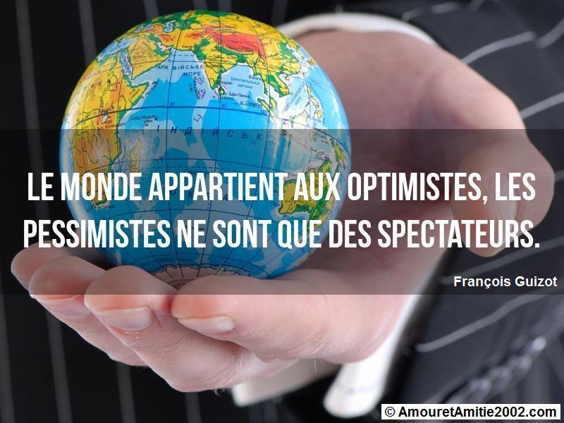 le monde appartient aux optimistes