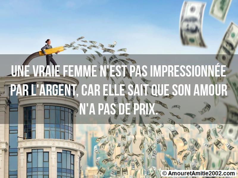 une vraie femme n'est pas impressionnée par l'argent