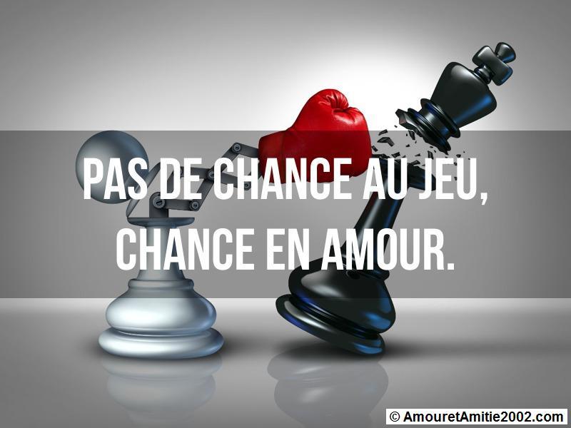 pas de chance au jeu, chance en amour