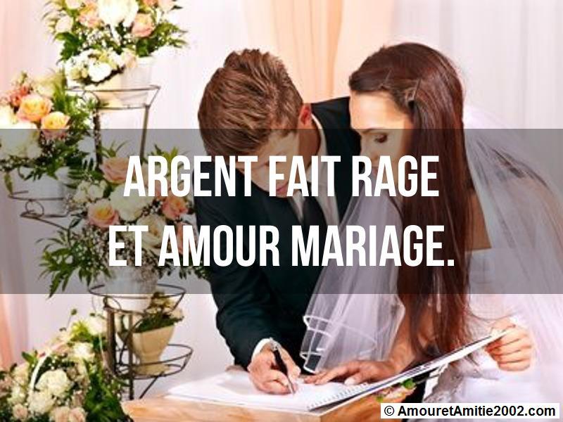 argent fait rage et amour mariage