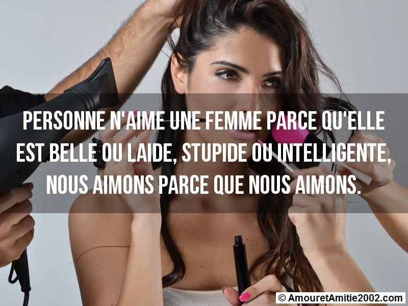 personne n'aime une femme parce qu'elle est belle ou laide