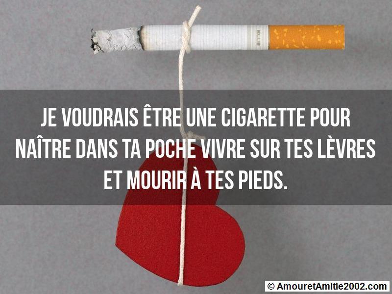 je voudrais être une cigarette