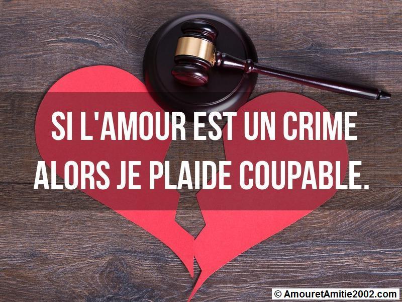 si l'amour est un crime alors je plaide coupable