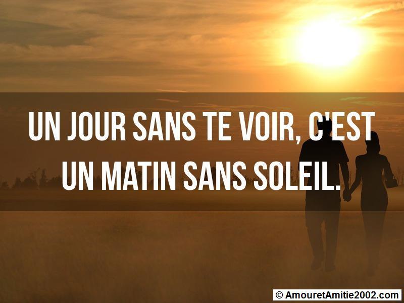 Message Amour Un Jour Sans Te Voir Cest Un Matin Sans Soleil