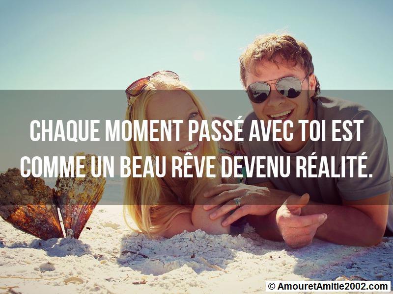 chaque moment passé avec toi est comme un beau rêve devenu réalité