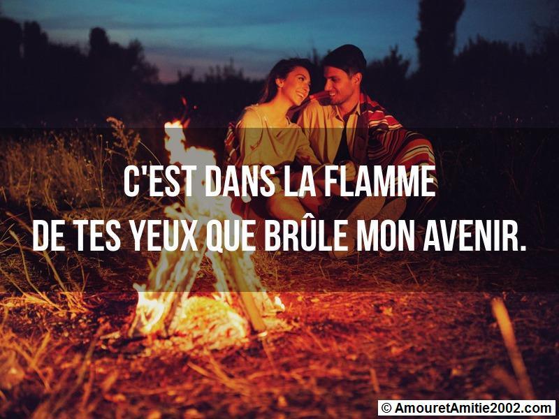 c'est dans la flamme de tes yeux que brûle mon avenir